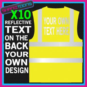 X10 WORK WEAR YELLOW / ORANGE HI VIZ VESTS REFLECTIVE WRITING PERSONALISED TEXT